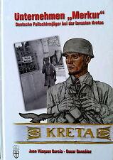 """Unternehmen """"Merkur"""" - Deutsche Fallschirmjäger bei der Invasion Kretas"""