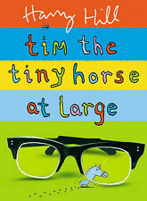 Harry Hill Tim the Tiny Horse at Large Very Good Book