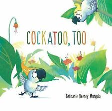 Cockatoos and Toucans: Cockatoo, Too by Bethanie Deeney Murguia *SIGNED COPY