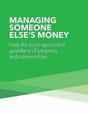 Managing Someone Else's Money: Help for Court Appointed Guardians of Property...