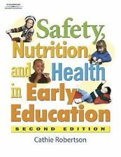 Safety, Health, and Nutrition in Early Education, 2E by Cathie Robertson, Good B