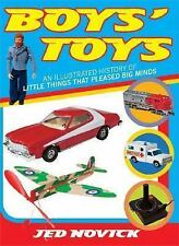Boys' Toys: An Illustrated History of Little Things That Pleased Big Minds