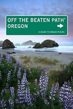 Off the Beaten Path Ser.: Oregon : A Guide to Unique Places by Myrna Oakley...