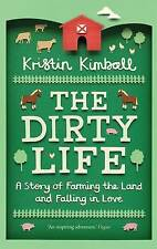 The Dirty Life: A Story of Farming the Land and Falling in Love-ExLibrary