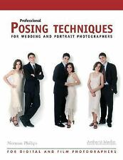 Professional Posing Techniques for Wedding and Portrait Photographers by Phillip