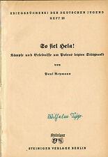 Reymann Fall v Hela, Buck Sturm Lüttich, Naegele Leutnant u 2 Mann, ua Hefte WW2