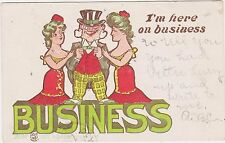 """RARE 1908 COMIC POSTCARD """"I'M HERE ON BUSINESS"""" - SUGGESTS PROSTITUTION - SCARCE"""