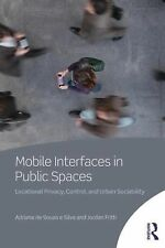 Mobile Interfaces in Public Spaces: Locational Privacy, Control, and Urban Socia