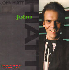 "JOHN HIATT ‎– She Said The Same Things To Me (1985 VINYL SINGLE 7"" DUTCH PS)"