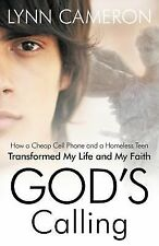 God's Calling : How a Cheap Cell Phone and a Homeless Teen Transformed My...