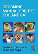 Grooming Manual for the Dog and Cat by Diana North, Sue Dallas, Joanne Angus (Pa