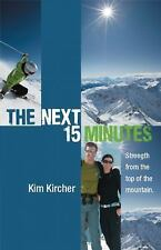 The Next 15 Minutes: Strength From the Top of the Mountain