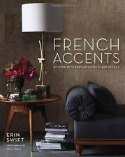 French Accents: At Home with Parisian Objects and Details