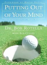 NEW - Putting Out of Your Mind by Bob Rotella