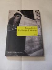 PERINI - RICHIAMO DI SANGUE - ED.BALDINI CASTOLDI DALAI - 2004