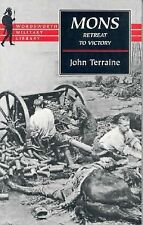 Mons: The Retreat to Victory (Wordsworth Military Library), Terraine, John, Good