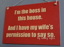 I'm The Boss House Wife's Permission Shabby Rustic  Wooden Bar Shed Wall Sign