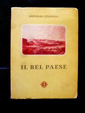 IL BEL PAESE la nostra bella Italia narrata da ANTONIO STOPPANI edizione 1948