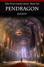 Tales from Camelot Series 1: PENDRAGON by Paul Green (2012, Paperback)