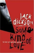 Some Kind of Love by Jack Dickson (2002, Paperback) New Jas Anderson Thriller