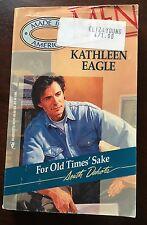 For Old Times Sake By Kathleen Eagle 1986 Paperback Novel