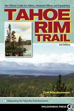 Tahoe Rim Trail: The Official Guide for Hikers, Mountain Bikers and Equestrians,