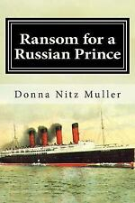 Ransom for a Russian Prince by Donna Nitz Muller (2012, Paperback)