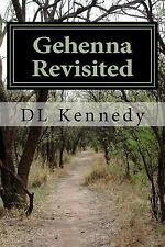 Gehenna Revisited : Rebutting Francis Chan by D. L. Kennedy (2015, Paperback,...