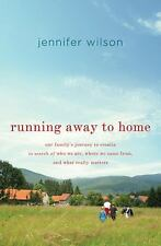 Running Away to Home: Our Family's Journey to Croatia in Search of Who We Are, W