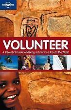 Volunteer: A Traveler's Guide to Making a Difference Around the World Lonely Pl