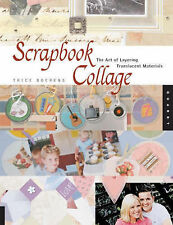 Scrapbook Collage: The Art of Layering Transluscent Materials, Boerens, Trice, N