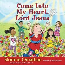 Come into My Heart, Lord Jesus by Stormie Omartian (2014, Hardcover)