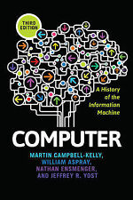 Computer: A History of the Information Machine by William Aspray, Martin...