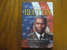 "LT.  GEN.  JULIUS  BECTON,  JR.  Signed   Book  (""BECTON""---2008  1st  Edition)"