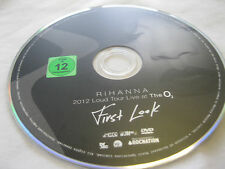 RIHANNA FIRST LOOK LOUD TOUR 2012 LIVE AT THE O2- DISC ONLY (DS) {DVD}