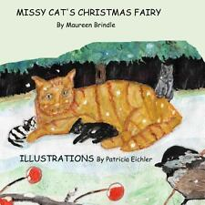 Missy Cat's Christmas Fairy : Missy Cat and Her Kittens Are Rescued by a Poor...