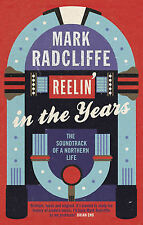 Reelin' in the Years: The Soundtrack of a Northe, Mark Radcliffe, Very Good