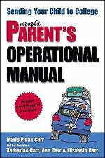 Prepared Parent's Operational Manual: Sending your Child to College Carr, Marie