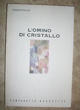 CRISTINA SIRONI - L'OMINO DI CRISTALLO - CAMPIONATTO NARRATIVA - ANNO:1997  (LM)