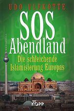 SOS ABENDLAND - Die schleichende Islamisierung Europas - Udo Ulfkotte BUCH