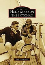 Hollywood on the Potomac (Images of America) by Killian Meath, Jason