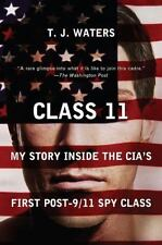 Class 11: My Story Inside the CIA's First Post-9/11 Spy Class, Waters, T. J., Go