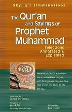 The Qur'an and Sayings of Prophet Muhammad: Selections Annotated & Explained (Sk