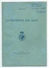 Libro La Geografia del Mate di Piero Landini Geografo Dedica e Autografo 1937