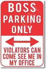 Boss Parking Only - Violators Can Come See Me In My Office  -  NEW Funny POSTER