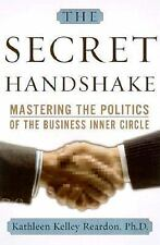 The Secret Handshake: Mastering the Politics of the Business Inner Circle by Kat
