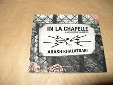 Arash Khalatbari In La Chapelle A Hedonistic Salvation cd digipak Ex + Condition