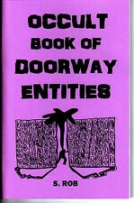 THE OCCULT BOOK OF DOORWAY ENTITIES S. Rob magick occult magic black white
