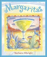 Margaritas : Recipes for Margaritas and South-of-the-Border Snacks by Barbara...