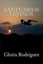 Santuarios Lejanos by Gloria Rodriguez (2016, Paperback)